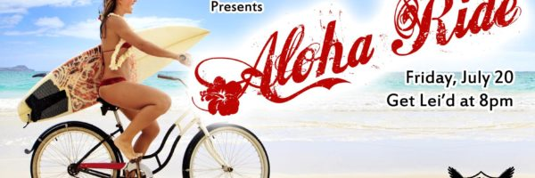 The Aloha Ride! July 20th, 2018