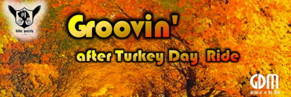 Groovin' After Turkey Day Ride – November 25th, 2016